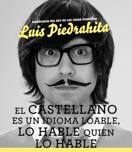 Luis Piedrahita presentará en Badajoz el monólogo 'El castellano es un idioma loable, lo hable quien lo hable'