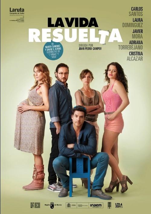 La comedia »La vida resuelta» llega a Bilbao los próximos 8 y 9 de marzo