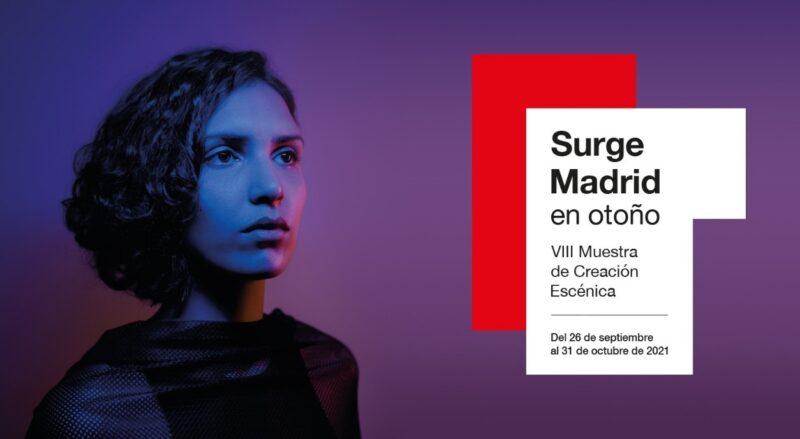 Vuelve la 8ª edición de Surge Madrid en otoño, la muestra de creación escénica alternativa